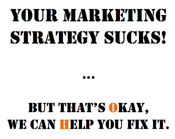 Your Marketing Strategy SUCKS